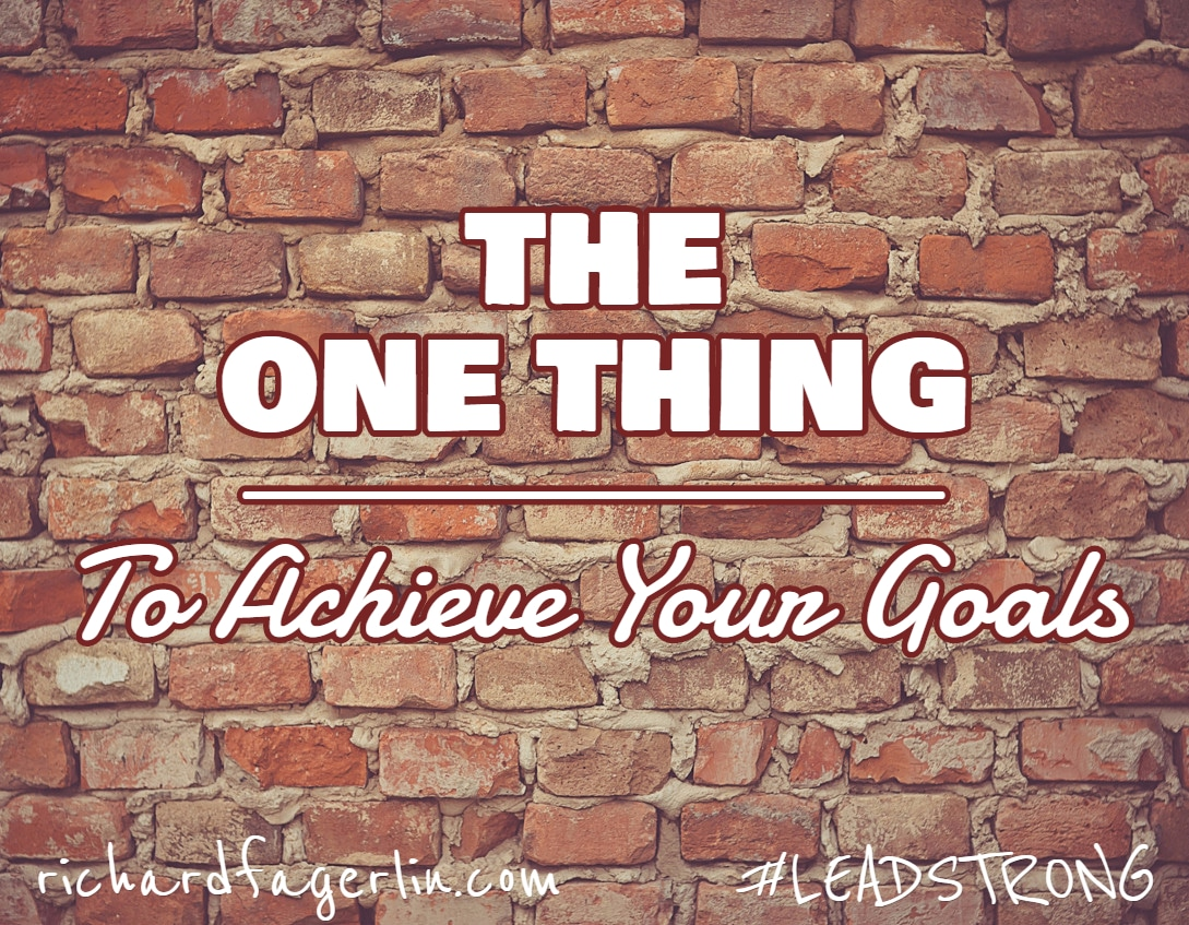 The Power of ONE THING – The key to meeting your goals and achieving success in life