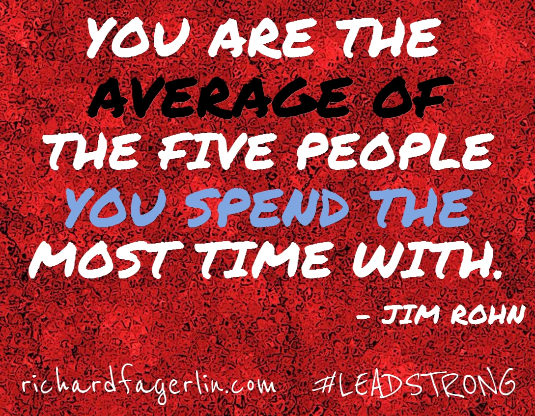 YOU ARE WHO YOU SURROUND YOURSELF WITH – How to determine who to spend your time with